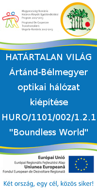 'Határtalan világ - Ártánd-Bélmegyer optikai hálózat kiépítése' c. project HURO/1101/002/1.2.1 'Boundless World'
